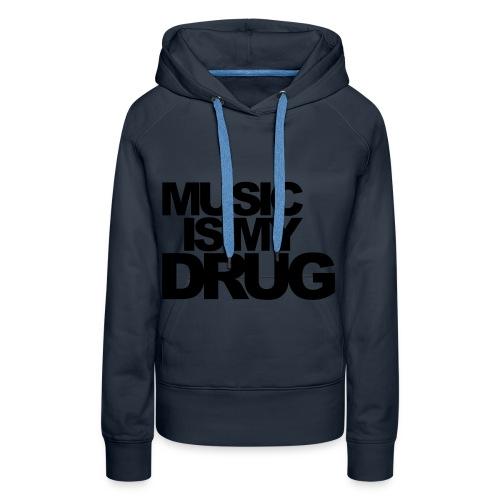 Music is my drug ... (2) - Vrouwen Premium hoodie