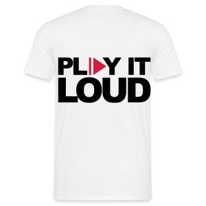 play it loud - Mannen T-shirt