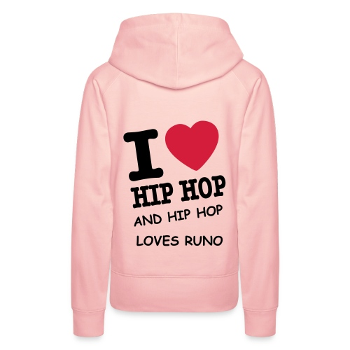 I LOVE HIP HOP (AND HIP HOP LOVES RUNO) - Naisten premium-huppari