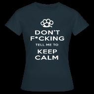 T-Shirts ~ Women's T-Shirt ~ Keep Calm (Censored) Women's T-Shirt