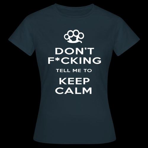 Keep Calm (Censored) Women's T-Shirt - Women's T-Shirt
