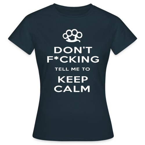 Keep Calm (Censored) Women's T-Shirt - Women's T-Shirt