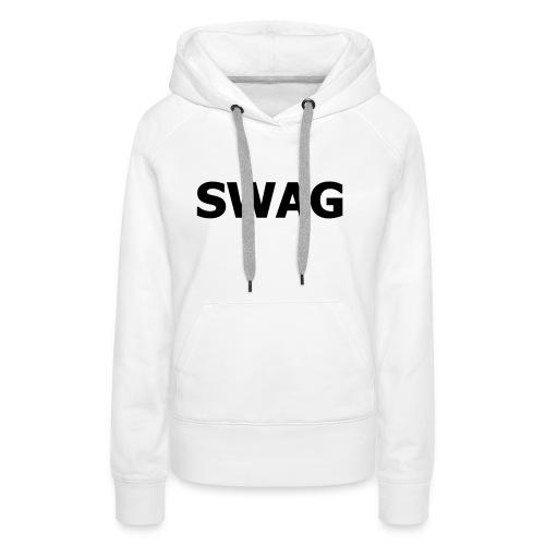 Swag Trui - Vrouwen Premium hoodie