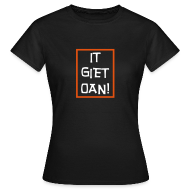 T-shirts ~ Vrouwen T-shirt ~ It Giet Oan! Shirt