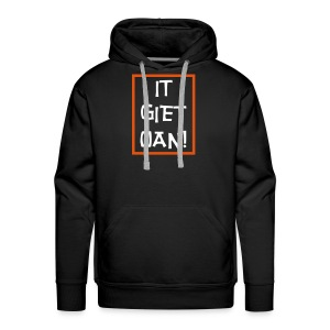 It Giet Oan! Sweater - Mannen Premium hoodie