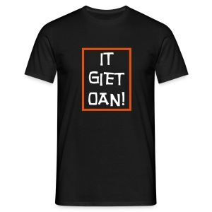 It Giet Oan! Shirt - Mannen T-shirt