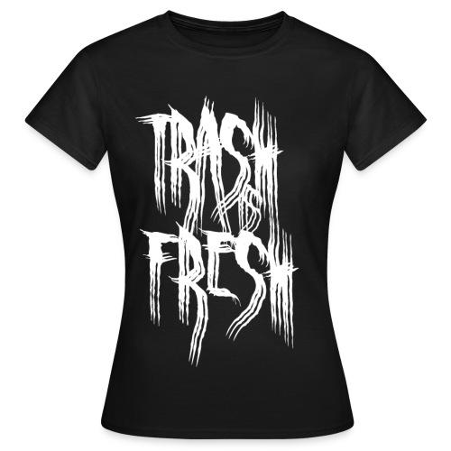 Trash is Fresh Girl Logo White - Frauen T-Shirt