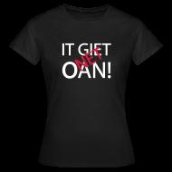 T-shirts ~ Vrouwen T-shirt ~ IET GIET NET OAN! Shirt