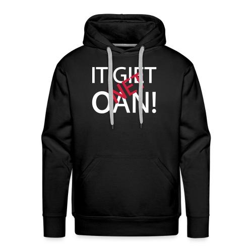 IT GIET NET OAN! Sweater - Mannen Premium hoodie