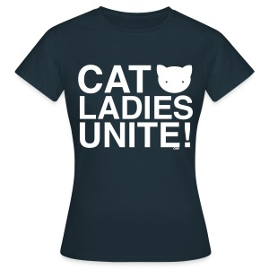 Cat Ladies Unite! - Women's T-Shirt