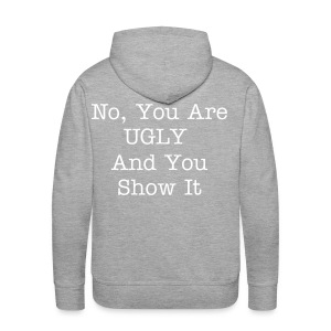 The Sweater And Everbody Loves YOU ! - Mannen Premium hoodie