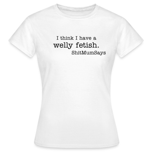 Welly Fetish Shirt - Women's T-Shirt