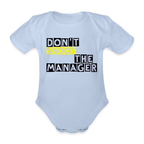 Grappig rompertje, Don't shoot the manager, baby - Baby bio-rompertje met korte mouwen