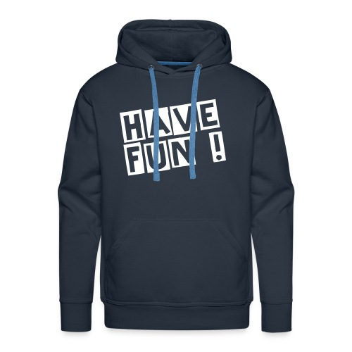 Have fun - Sweat-shirt à capuche Premium pour hommes