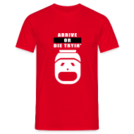 T-Shirts ~ Männer T-Shirt ~ Arrive or die tryin'