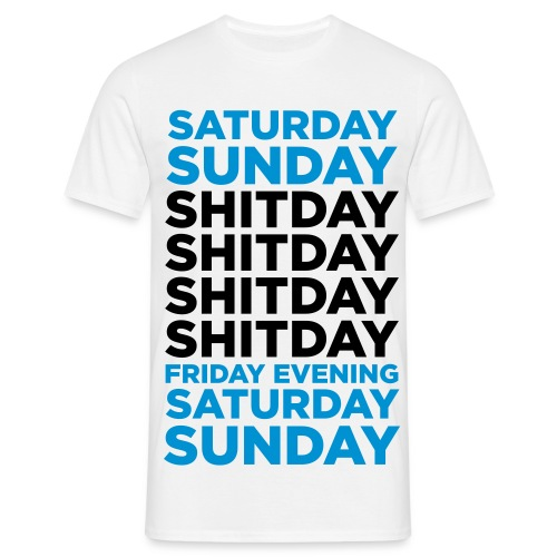 ShitDay T-Shirt - Men's T-Shirt