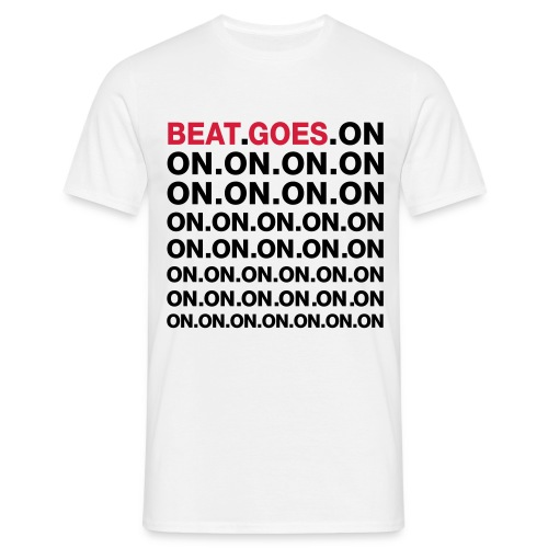BEAT.GOES.ON - Männer T-Shirt