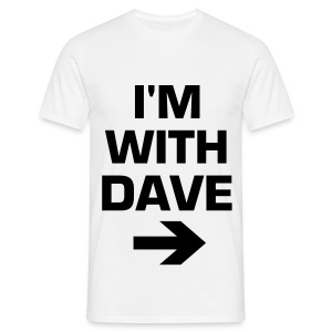 I'm With Dave - Men's T-Shirt