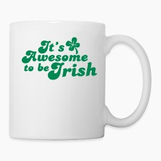 It's awesome to be IRISH! St Patrick's day design Mugs
