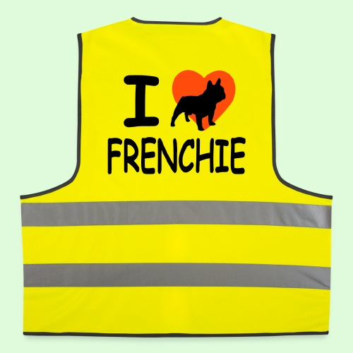 I love frenchie - Gilet de sécurité