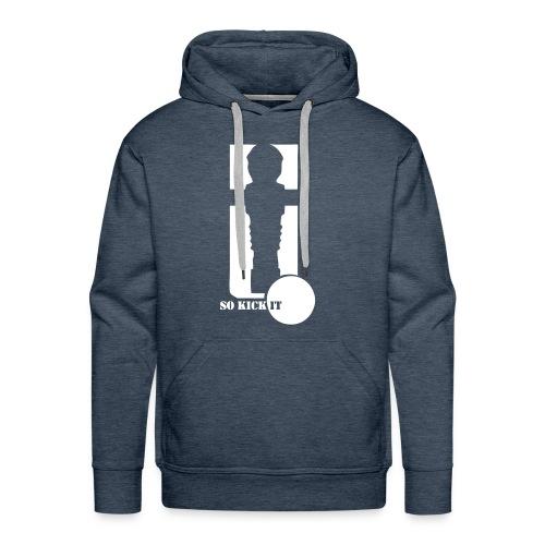 Kicker-Shirt So kick it - Männer Premium Hoodie