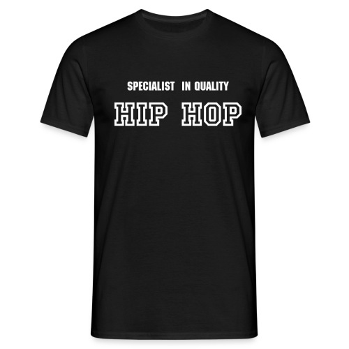 Mens T-Shirt - 'Specialist in Quality Hip Hop' (Black) - Men's T-Shirt