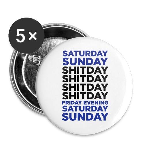 SHITday - Buttons large 2.2''/56 mm (5-pack)