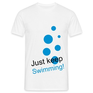 Just keep swimming! - Men's T-Shirt
