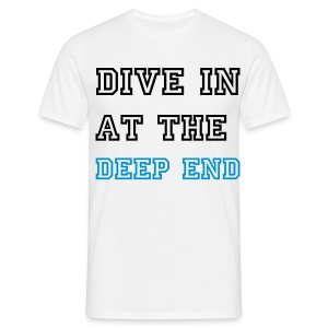 Dive in at the deep end - Men's T-Shirt
