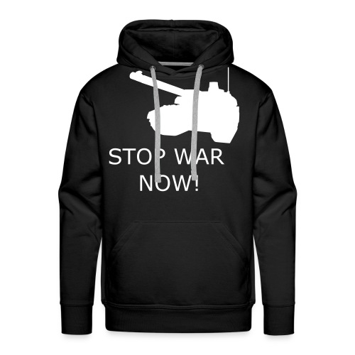 STOP WAR NOW Men's T - Men's Premium Hoodie