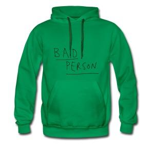 Bad Person - Men's Premium Hoodie