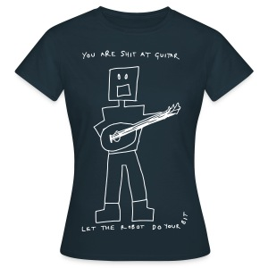 You Are Shit At Guitar - Women's T-Shirt