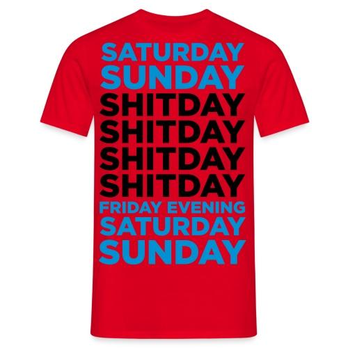Sh*t Day Shirt - Men's T-Shirt