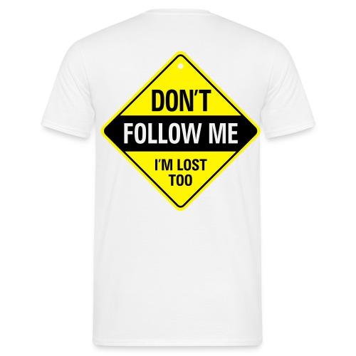 Nicht folgen! - Männer T-Shirt