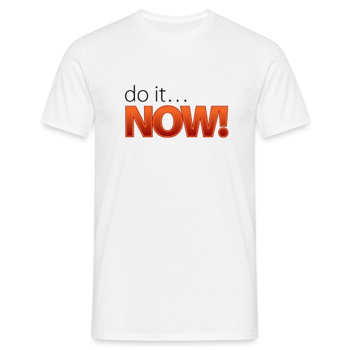 do it NOW!-Shirt Classic [Men] Brustdruck - Männer T-Shirt