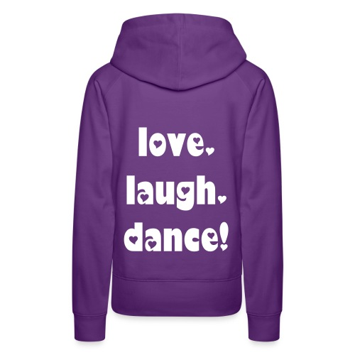 love. laugh. dance! - Frauen Premium Hoodie