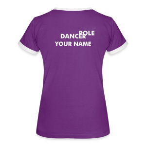 YOUR NAME Pole Dancer - Women's Ringer T-Shirt