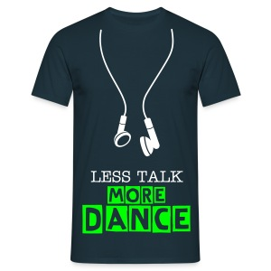 less talk more dance (Navy) - Men's T-Shirt