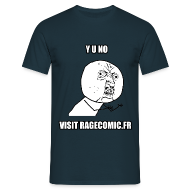 Tee shirts ~ Tee shirt Homme ~ T Shirt Y U NO visit RAGECOMIC.FR bleu rage comics