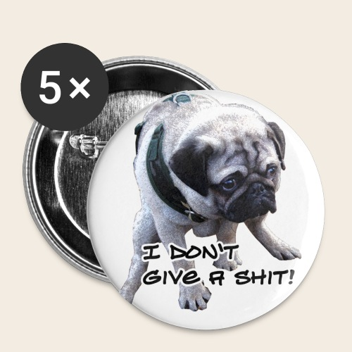 Mops Shit - Buttons groß 56 mm
