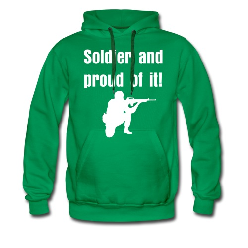 Soldier and proud of it - Men's Premium Hoodie