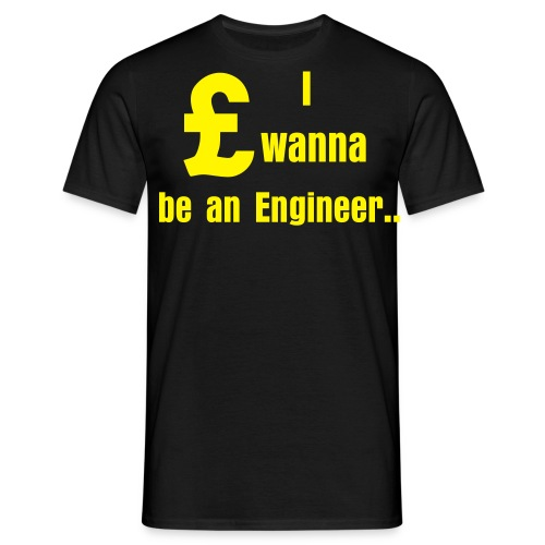 I wanna be an Engineer - Men's T-Shirt