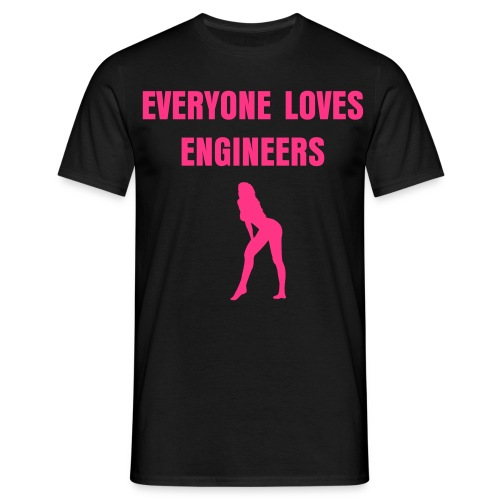 Everyone loves Engineers - Men's T-Shirt