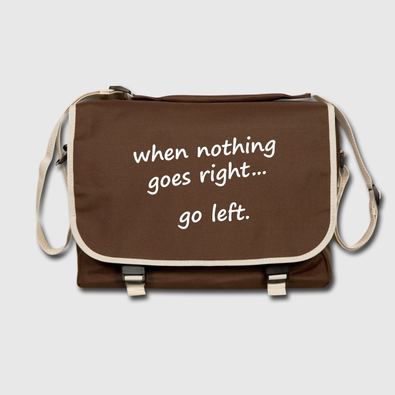 When nothing goes right, go left Bags  - Shoulder Bag