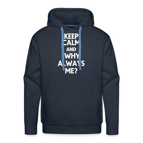 Why always me? - Felpa con cappuccio premium da uomo