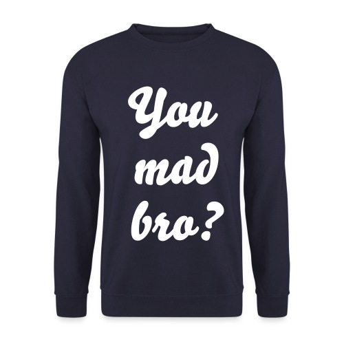 You Mad Bro? - Mannen sweater