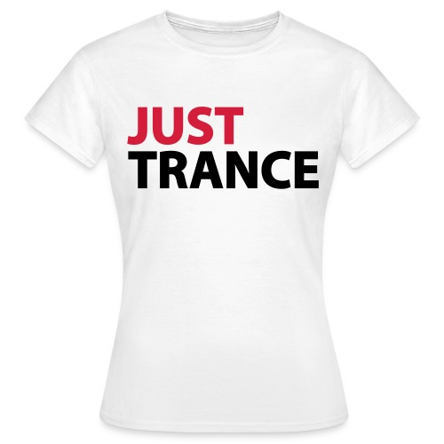 Just Trance - Women's T-Shirt