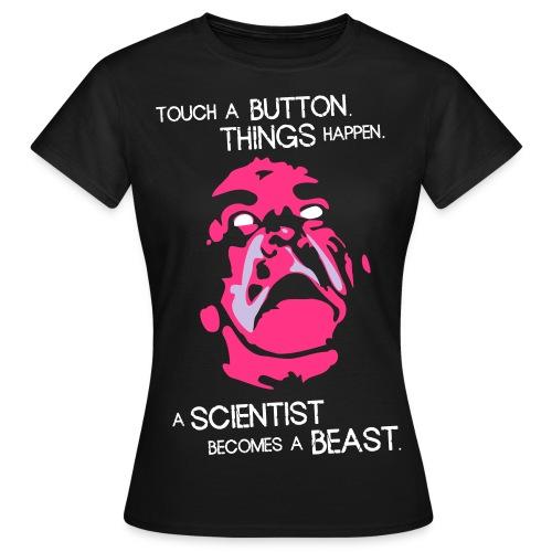 Scientist becomes a BEAST. - Women's T-Shirt