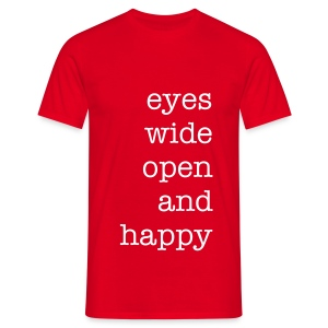 Eyes wide open and happy - Men's T-Shirt