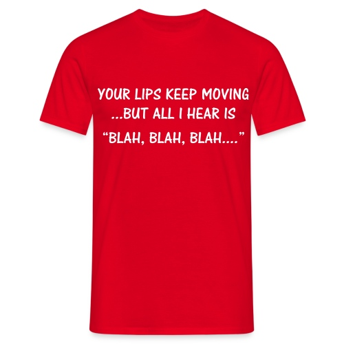your lips are moving  - Men's T-Shirt